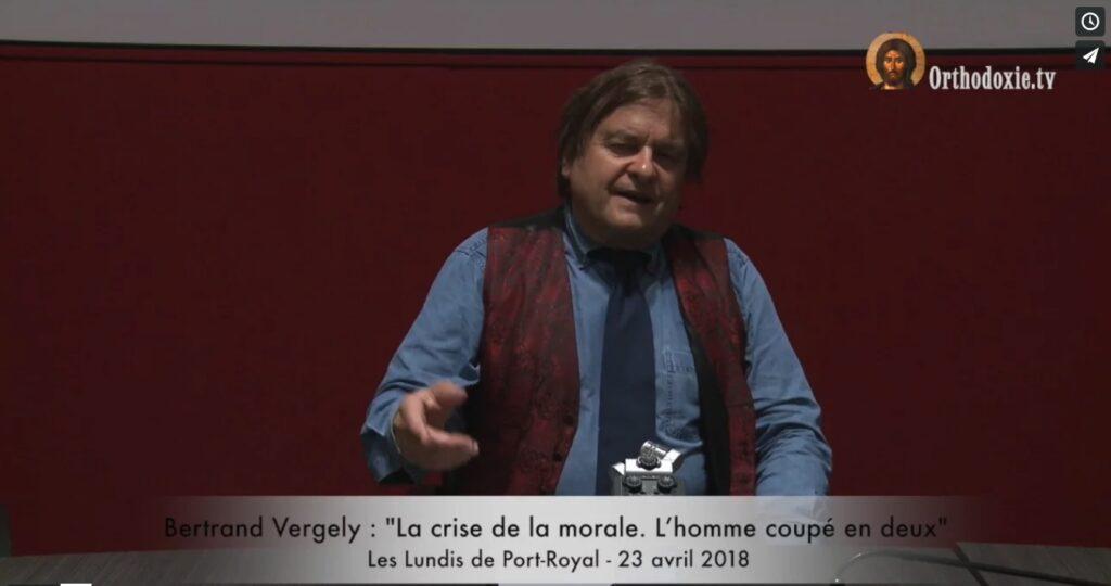 Bertrand Vergely : « La crise de la morale. L'homme coupé en deux » – 23 avril