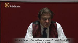 Bertrand Vergely : « La politique et le social » – 9 avril 2018