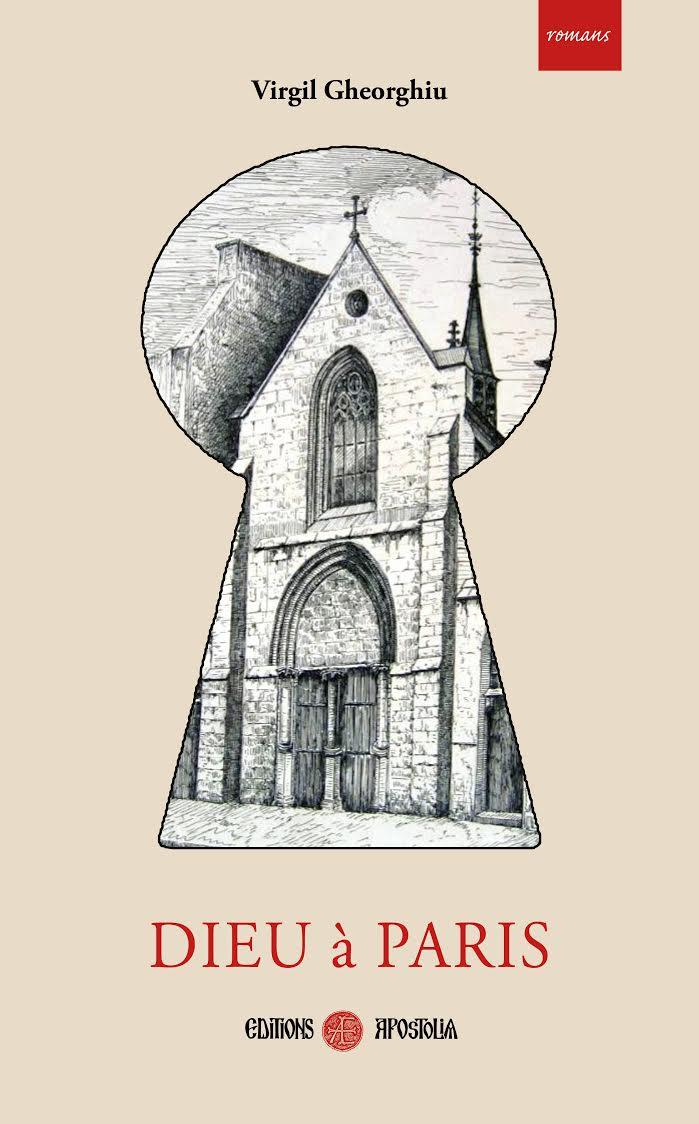 Vient de paraître : «Dieu à Paris» de Virgil Gheorghiu (Apostolia)