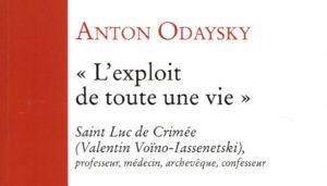 """Recension: Anton Odaysky, «""""L'exploit de toute une vie"""". Saint Luc de Crimée»"""