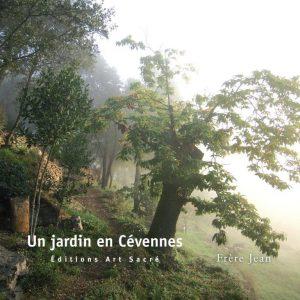 Nouvelle édition : «Un jardin en Cévennes» par Frère Jean