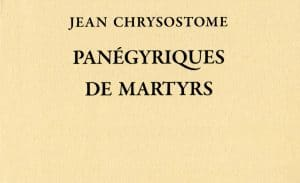 Recension: Jean Chrysostome, Panégyriques de martyrs, tome I