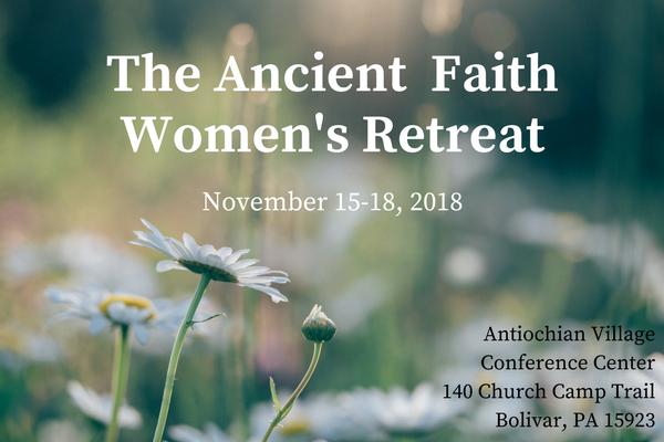 2018 Ancient Faith Women's Retreat