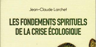 Un nouveau livre de Jean-Claude Larchet: Les fondements spirituels de la crise écologique