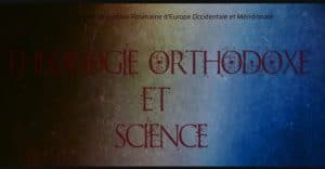 « Théologie orthodoxe et science »