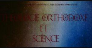 «Théologie orthodoxe et science»