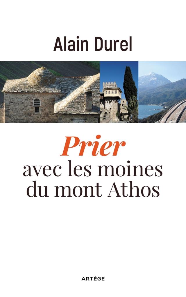 Vient de paraître : «Prier avec les moines du mont Athos» d'Alain Durel