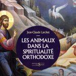 Recension: Jean-Claude Larchet, Les animaux dans la spiritualité orthodoxe