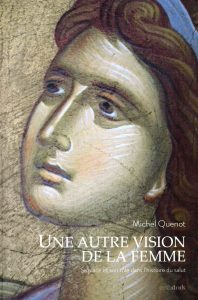 Michel Quenot, Une autre vision de la femme Sa place et son rôle dans l'histoire du salut