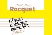 Parution du tome 1 de l'œuvre poétique complète de Claude-Henri Rocquet