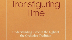 "A new book: ""Transfiguring Time"" by Olivier Clément"
