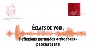 Réflexions partagées orthodoxes protestants : « Éclat de voix »