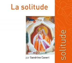 """What the Bible says about solitude"", a new book by Sandrine Caneri"