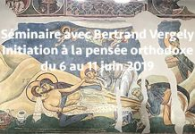 Séminaire avec Bertrand Vergely « Initiation à la pense orthodoxe » du 6 au 11 juin 2019