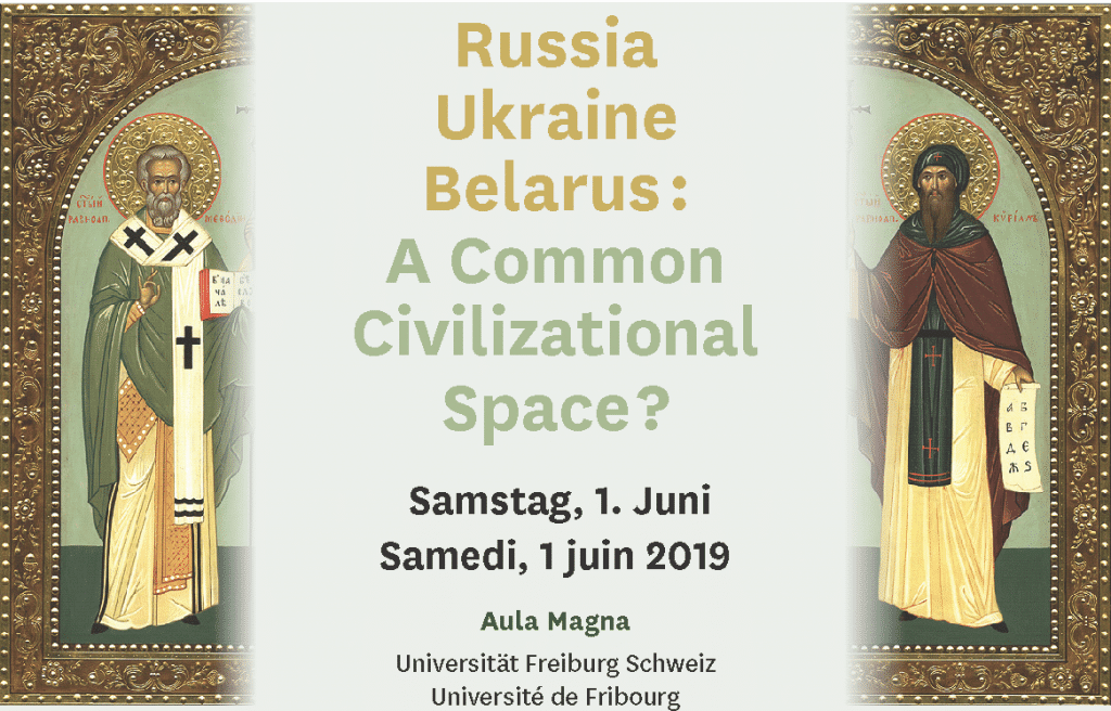 "Conference in Fribourg: ""Russia, Ukraine, Belarus: A Common Civilizational Space?"""