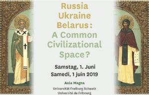 Conference à Fribourg (Suisse) : «Russie, Ukraine, Belarus : un espace civilisationnel commun ?»