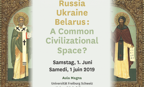 """Conference in Fribourg: """"Russia, Ukraine, Belarus: A Common Civilizational Space?"""""""