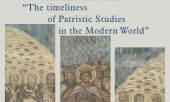 """""""The timeliness of Patristic Studies in the Modern World"""""""