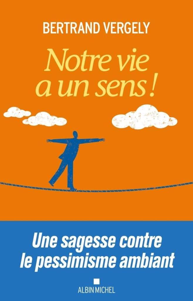 «Vie et sagesse», avec Bertrand Vergely