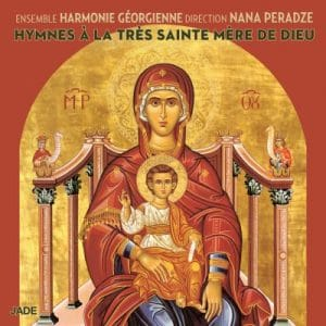 CD « Hymnes à la très Sainte-Mère de Dieu » de Nana Peradze & l'ensemble Harmonie géorgienne