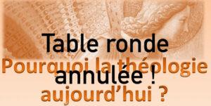 Annulation de la table ronde : « Pourquoi la théologie aujourd'hui ? » – 26 juin à Paris