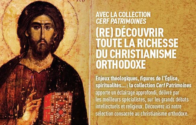 Le christianisme orthodoxe dans la collection «Cerf Patrimoines»
