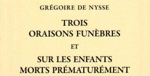 Recension: Grégoire de Nysse, « Trois oraisons funèbres » et « Sur les enfants morts prématurément »