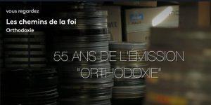 (Re)voir : Les 55 ans de l'émission de télévision « Orthodoxie » sur France 2 (1964-2019)