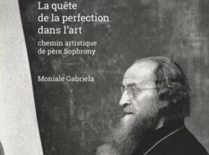 Parution : «La quête de la perfection dans l'art : chemin artistique de père Sophrony»