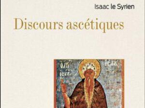 Vient de paraître : «Discours ascétiques» de saint Isaac le Syrien