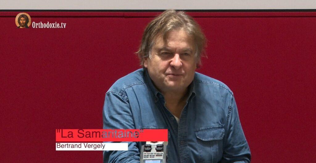 Bertrand Vergely : «La Samaritaine» – 6 janvier 2020