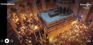 « Pâques, feu et lumière » («Orthodoxie», France 2)
