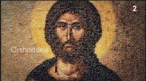 Rediffusion de deux émissions «Orthodoxie» de France 2