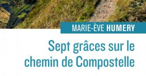Recension : « Sept grâces sur le chemin de Compostelle » de Marie-Ève Humery (éditions Salvator)