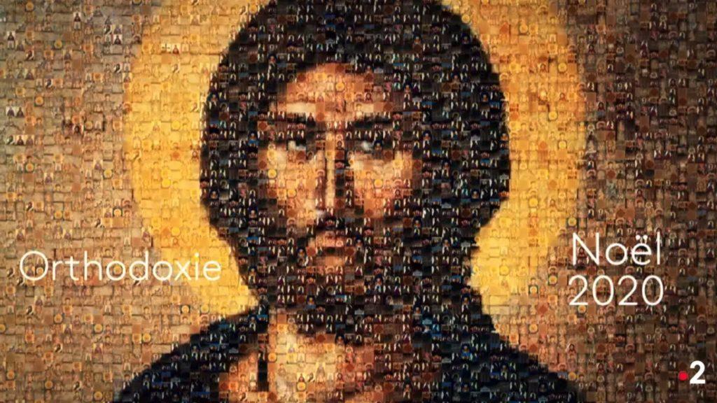 25 décembre, l'émission spéciale Orthodoxie de France 2 « Noël 2020 »