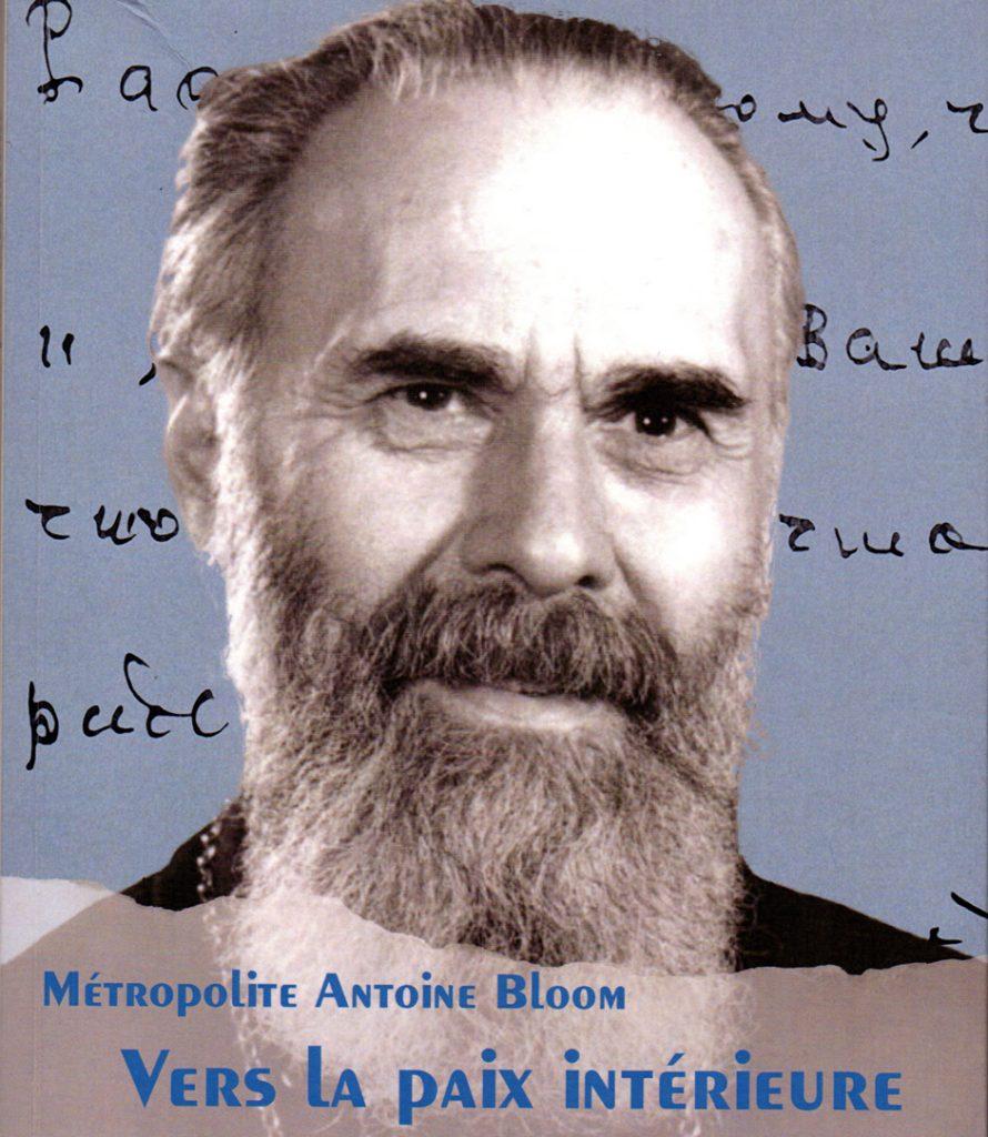 Vient de paraître: Métropolite Antoine Bloom, «Vers la paix intérieure»