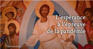(Re)voir l'émission de télévision «Orthodoxie» (France 2) du 21 février, «L'espérance à l'épreuve de la pandémie»