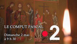 Bande-annonce : « Le comput pascal » — dimanche 2 mai sur France 2 à 9h30