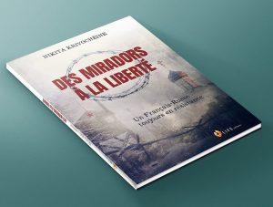 Vient de paraître : «Des miradors à la liberté. Un Français-Russe toujours en résistance» de Nikita Krivochéine (Life éditions)