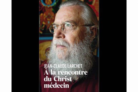 « Les essentiels » du dernier numéro de « La Vie » consacré à Jean-Claude Larchet