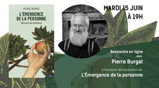 Rencontre en ligne avec Pierre Burgat : « L'émergence de la personne. Manuel de vie spirituelle » – 15 juin à 19h